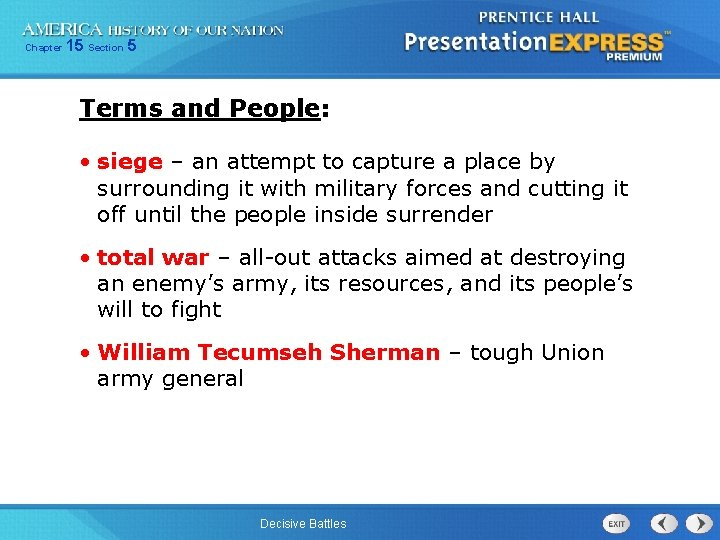 Chapter 15 Section 5 Terms and People: • siege – an attempt to capture