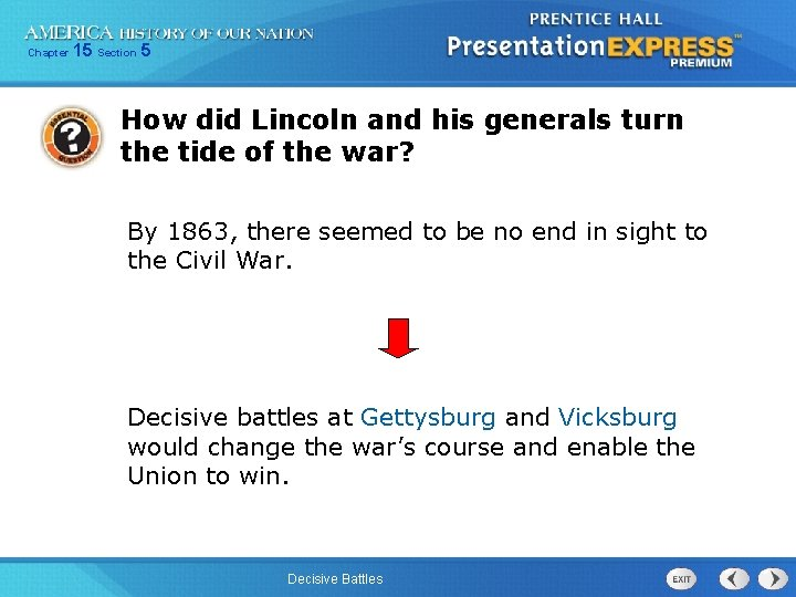 Chapter 15 Section 5 How did Lincoln and his generals turn the tide of