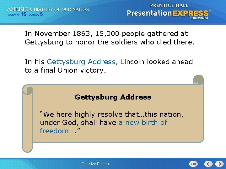 Chapter 15 Section 5 In November 1863, 15, 000 people gathered at Gettysburg to
