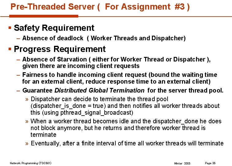 Pre-Threaded Server ( For Assignment #3 ) § Safety Requirement – Absence of deadlock
