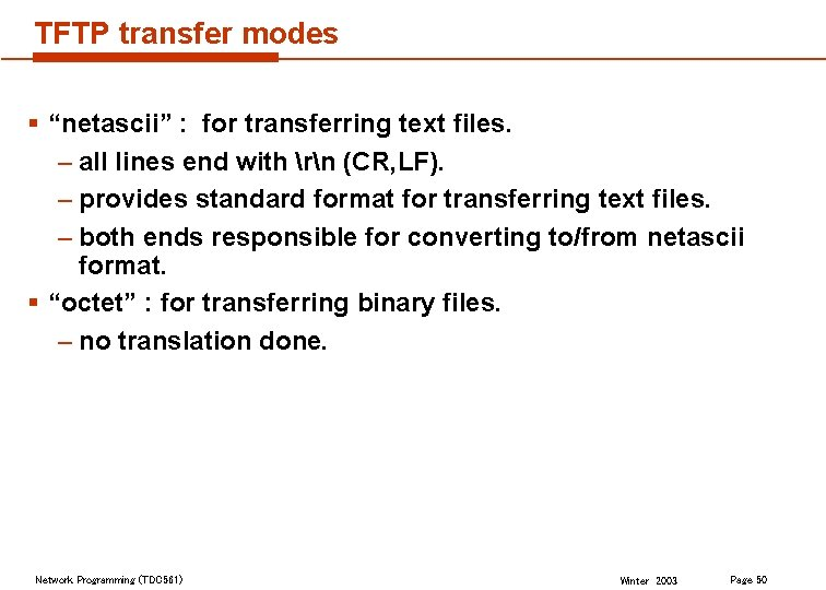 """TFTP transfer modes § """"netascii"""" : for transferring text files. – all lines end"""