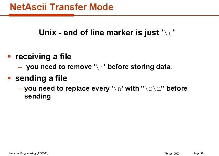 Net. Ascii Transfer Mode Unix - end of line marker is just 'n' §