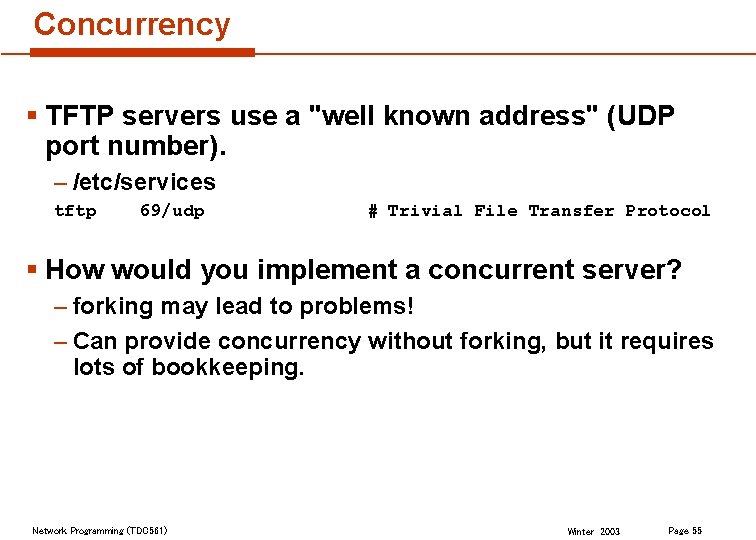 """Concurrency § TFTP servers use a """"well known address"""" (UDP port number). – /etc/services"""