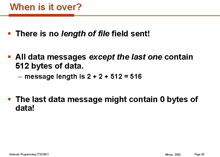 When is it over? § There is no length of file field sent! §