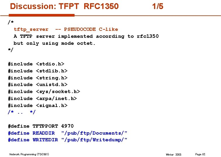 Discussion: TFPT RFC 1350 1/5 /* tftp_server -- PSEUDOCODE C-like A TFTP server implemented