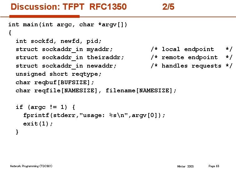 Discussion: TFPT RFC 1350 2/5 int main(int argc, char *argv[]) { int sockfd, newfd,