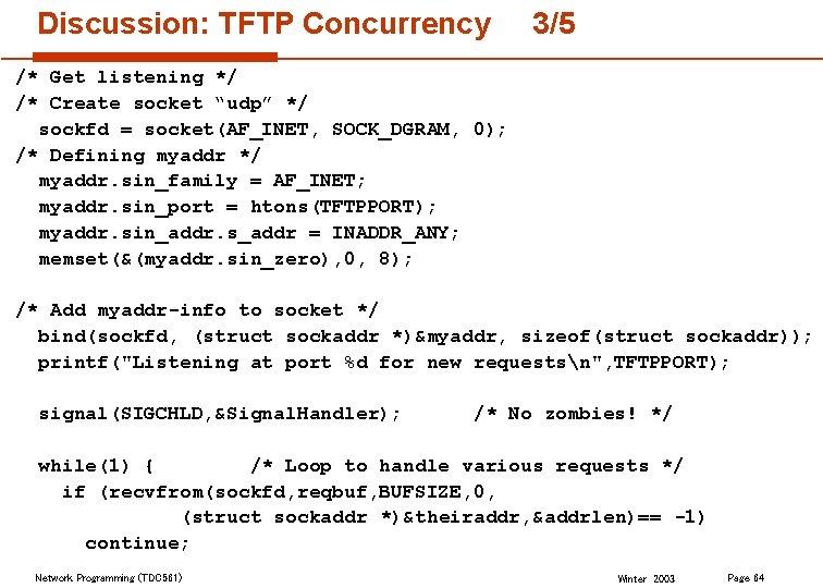 "Discussion: TFTP Concurrency 3/5 /* Get listening */ /* Create socket ""udp"" */ sockfd"