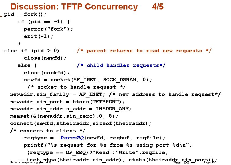 """Discussion: TFTP Concurrency 4/5 pid = fork(); if (pid == -1) { perror(""""fork""""); exit(-1);"""