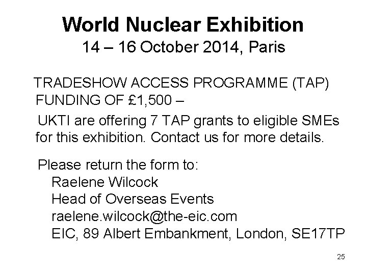 World Nuclear Exhibition 14 – 16 October 2014, Paris TRADESHOW ACCESS PROGRAMME (TAP) FUNDING