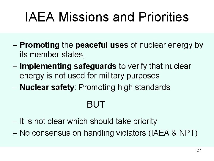 IAEA Missions and Priorities – Promoting the peaceful uses of nuclear energy by its
