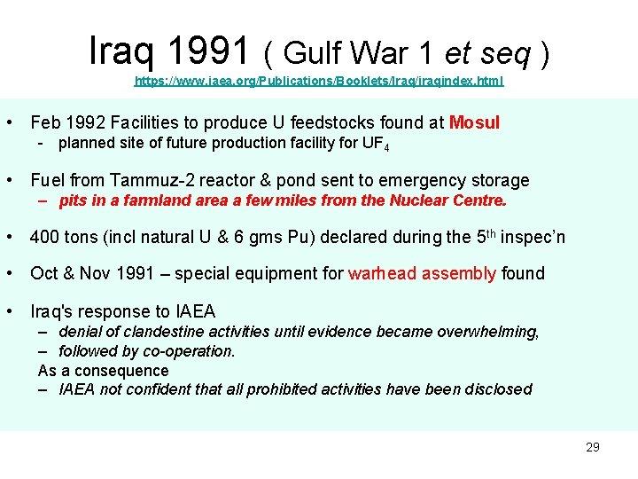 Iraq 1991 ( Gulf War 1 et seq ) https: //www. iaea. org/Publications/Booklets/Iraq/iraqindex. html