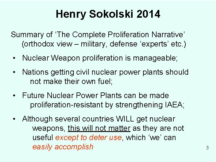 Henry Sokolski 2014 Summary of 'The Complete Proliferation Narrative' (orthodox view – military, defense