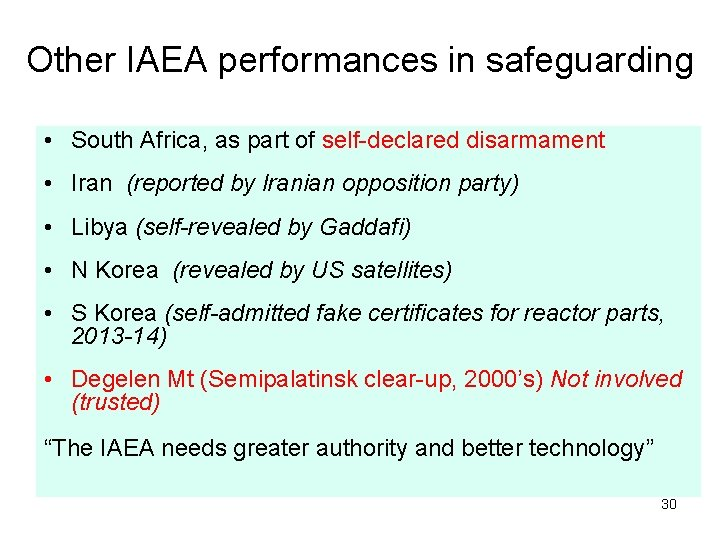 Other IAEA performances in safeguarding • South Africa, as part of self-declared disarmament •