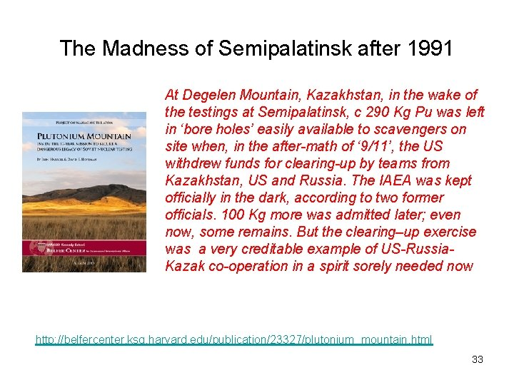 The Madness of Semipalatinsk after 1991 At Degelen Mountain, Kazakhstan, in the wake of