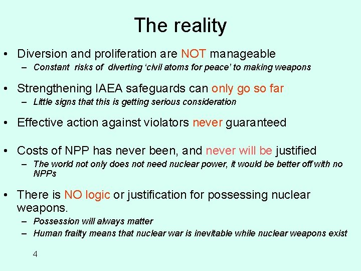 The reality • Diversion and proliferation are NOT manageable – Constant risks of diverting