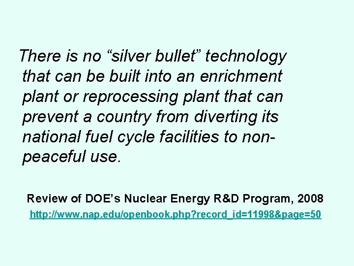 """There is no """"silver bullet"""" technology that can be built into an enrichment plant"""