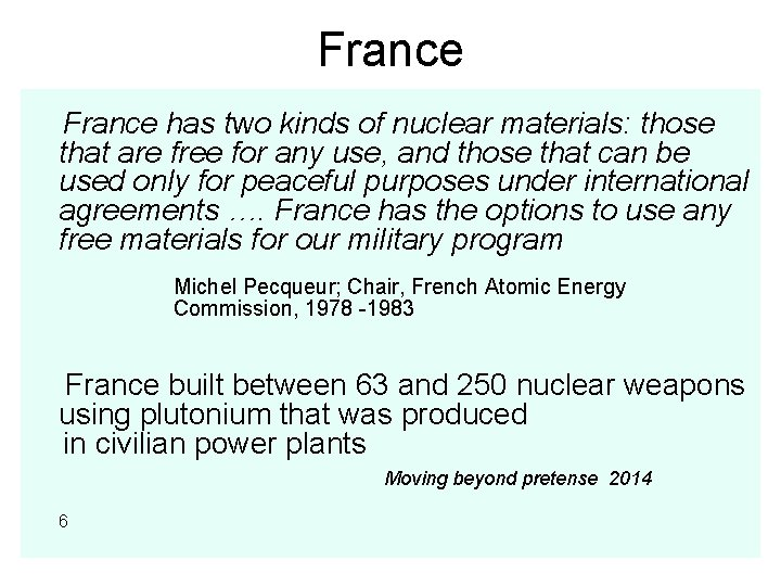 France has two kinds of nuclear materials: those that are free for any use,