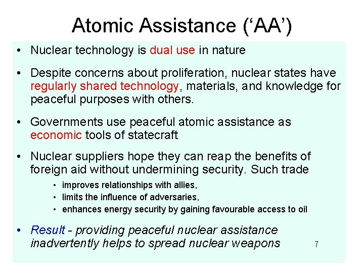 Atomic Assistance ('AA') • Nuclear technology is dual use in nature • Despite concerns