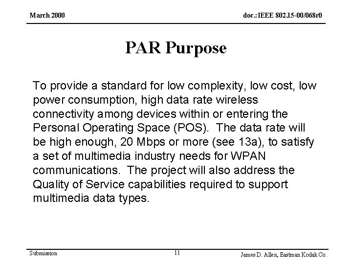 March 2000 doc. : IEEE 802. 15 -00/068 r 0 PAR Purpose To provide