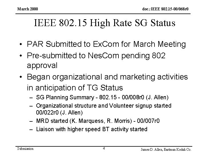 March 2000 doc. : IEEE 802. 15 -00/068 r 0 IEEE 802. 15 High