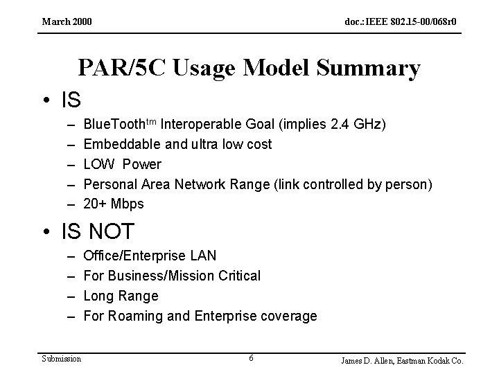 March 2000 doc. : IEEE 802. 15 -00/068 r 0 PAR/5 C Usage Model