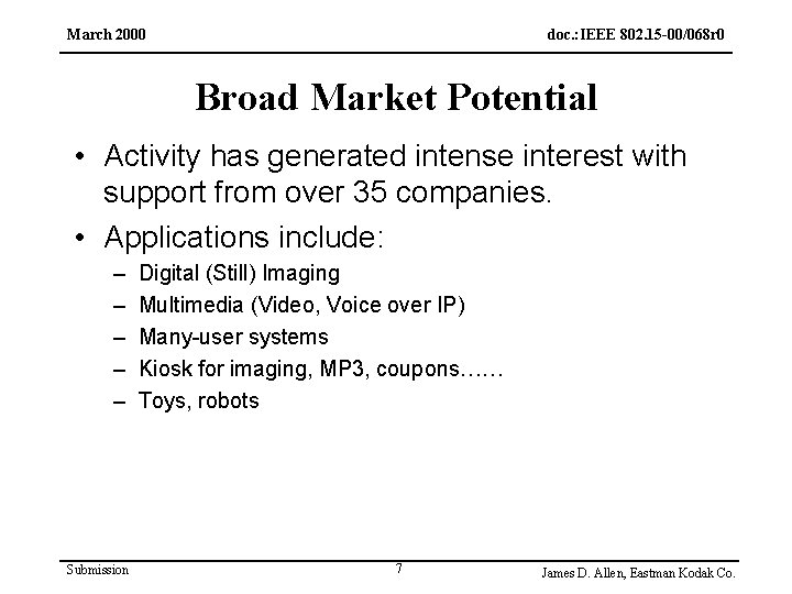 March 2000 doc. : IEEE 802. 15 -00/068 r 0 Broad Market Potential •