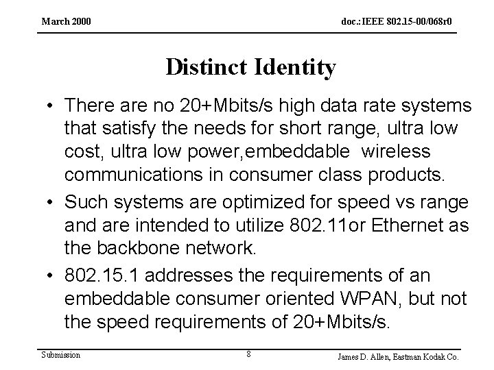 March 2000 doc. : IEEE 802. 15 -00/068 r 0 Distinct Identity • There