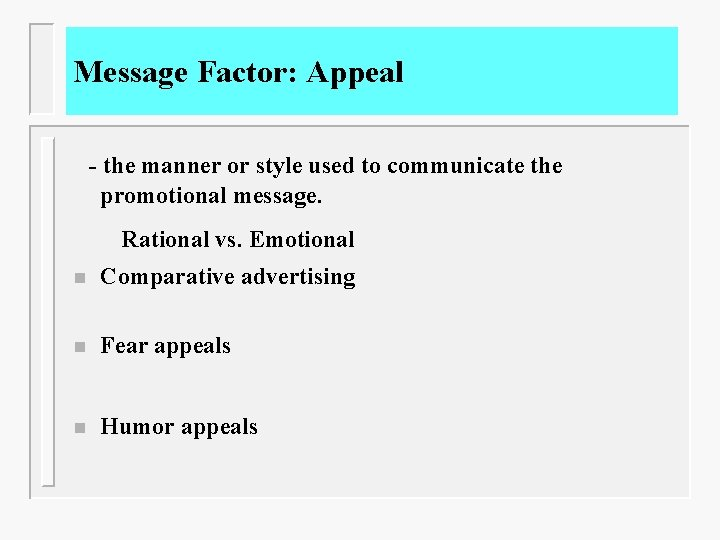 Message Factor: Appeal - the manner or style used to communicate the promotional message.