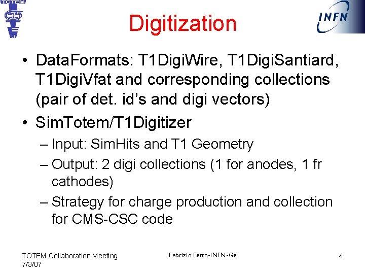 Digitization • Data. Formats: T 1 Digi. Wire, T 1 Digi. Santiard, T 1