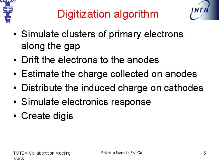 Digitization algorithm • Simulate clusters of primary electrons along the gap • Drift the