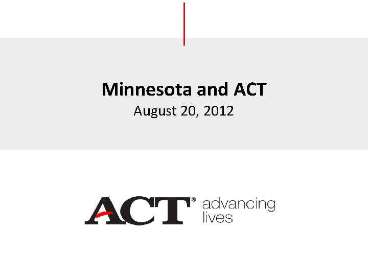 Minnesota and ACT August 20, 2012