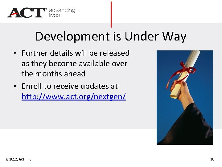 Development is Under Way • Further details will be released as they become available