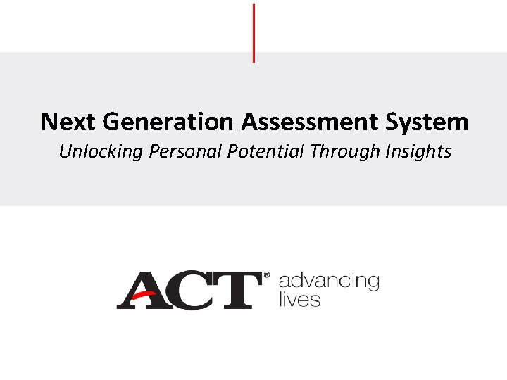 Next Generation Assessment System Unlocking Personal Potential Through Insights
