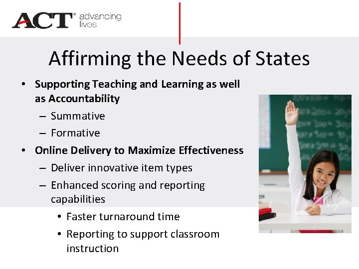 Affirming the Needs of States • Supporting Teaching and Learning as well as Accountability