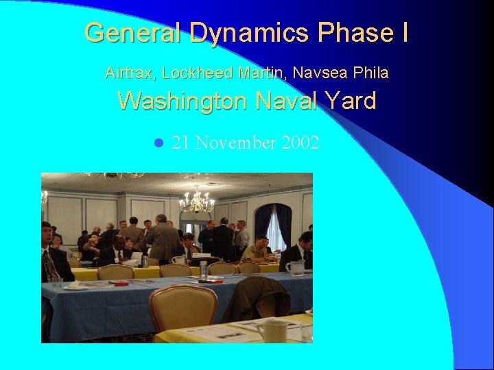 General Dynamics Phase I Airtrax, Lockheed Martin, Navsea Phila Washington Naval Yard l 21