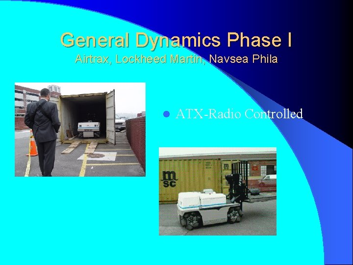General Dynamics Phase I Airtrax, Lockheed Martin, Navsea Phila l ATX-Radio Controlled