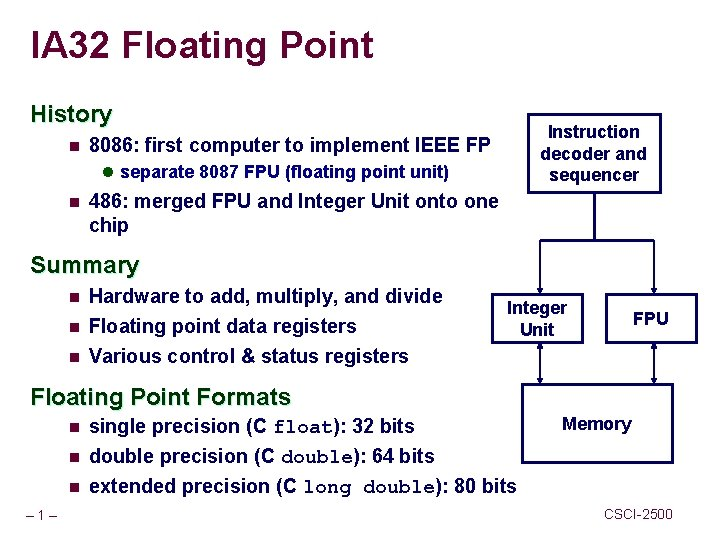 IA 32 Floating Point History n Instruction decoder and sequencer 8086: first computer to