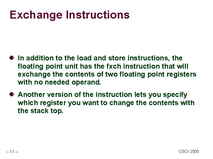 Exchange Instructions l In addition to the load and store instructions, the floating point