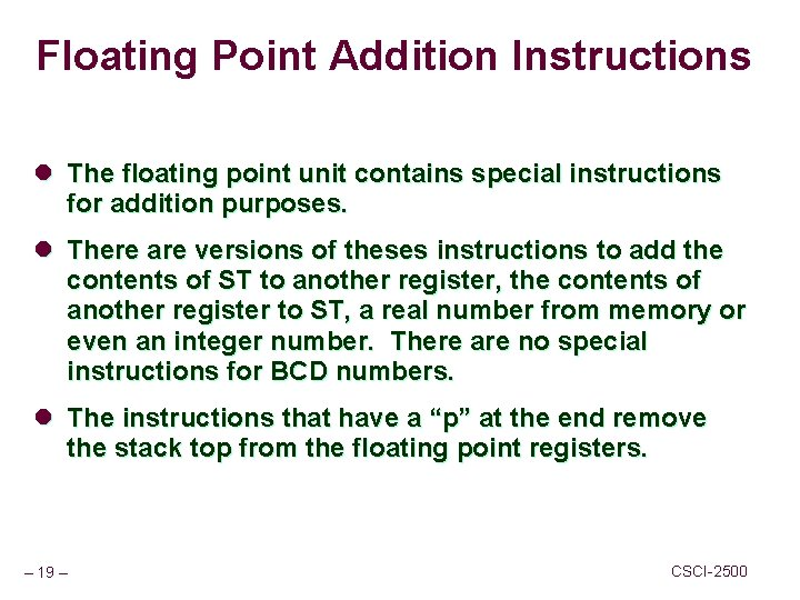 Floating Point Addition Instructions l The floating point unit contains special instructions for addition