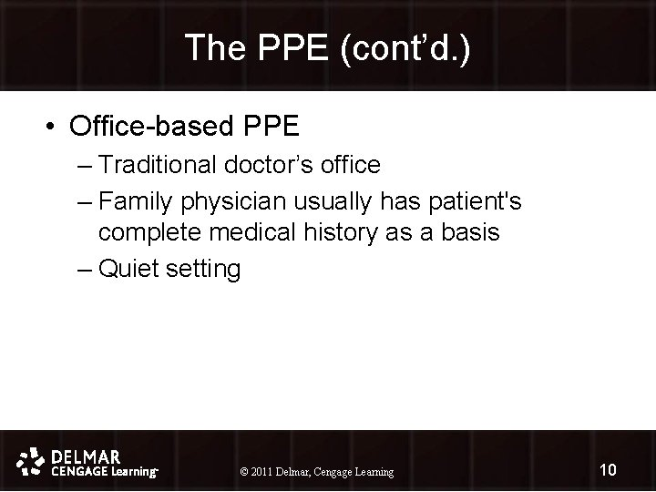 The PPE (cont'd. ) • Office-based PPE – Traditional doctor's office – Family physician