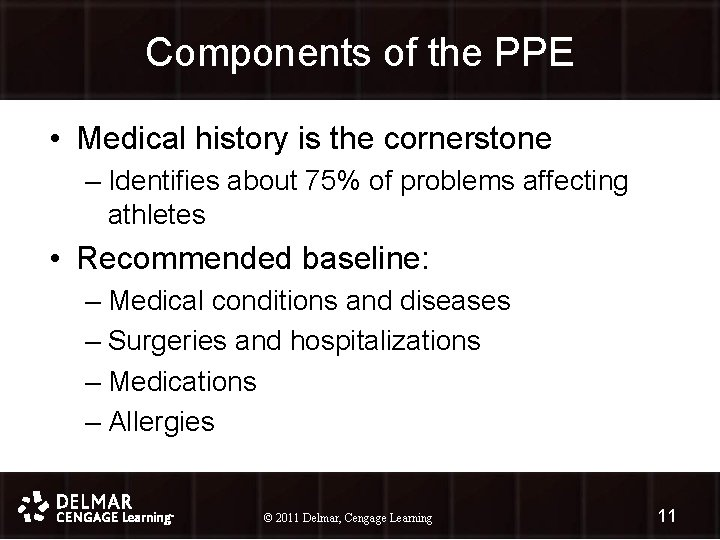 Components of the PPE • Medical history is the cornerstone – Identifies about 75%