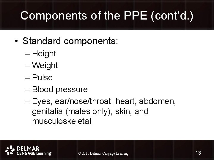 Components of the PPE (cont'd. ) • Standard components: – Height – Weight –