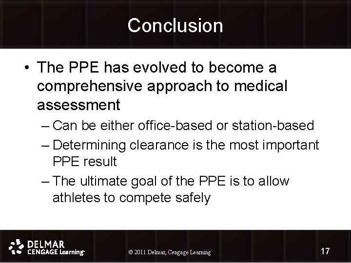 Conclusion • The PPE has evolved to become a comprehensive approach to medical assessment