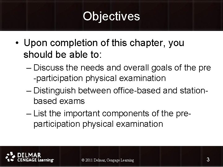 Objectives • Upon completion of this chapter, you should be able to: – Discuss