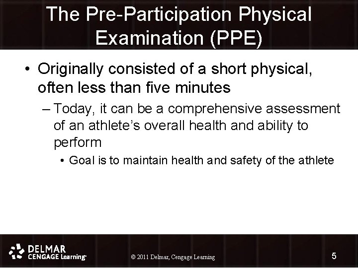 The Pre-Participation Physical Examination (PPE) • Originally consisted of a short physical, often less