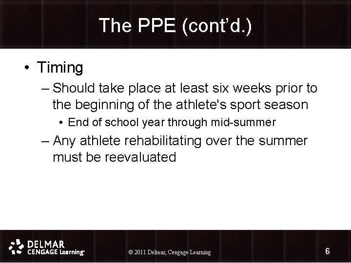 The PPE (cont'd. ) • Timing – Should take place at least six weeks