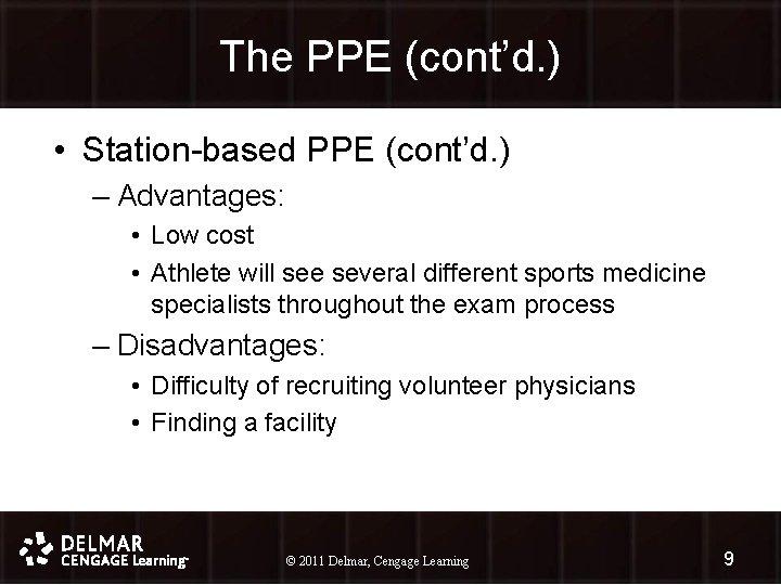 The PPE (cont'd. ) • Station-based PPE (cont'd. ) – Advantages: • Low cost