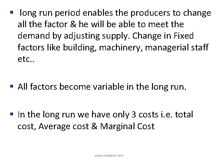 § long run period enables the producers to change all the factor & he