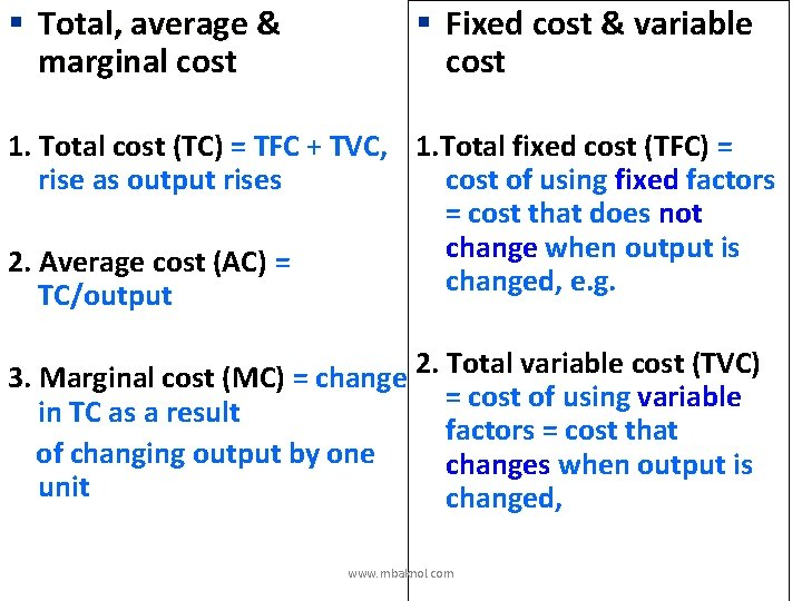 § Total, average & marginal cost § Fixed cost & variable cost 1. Total