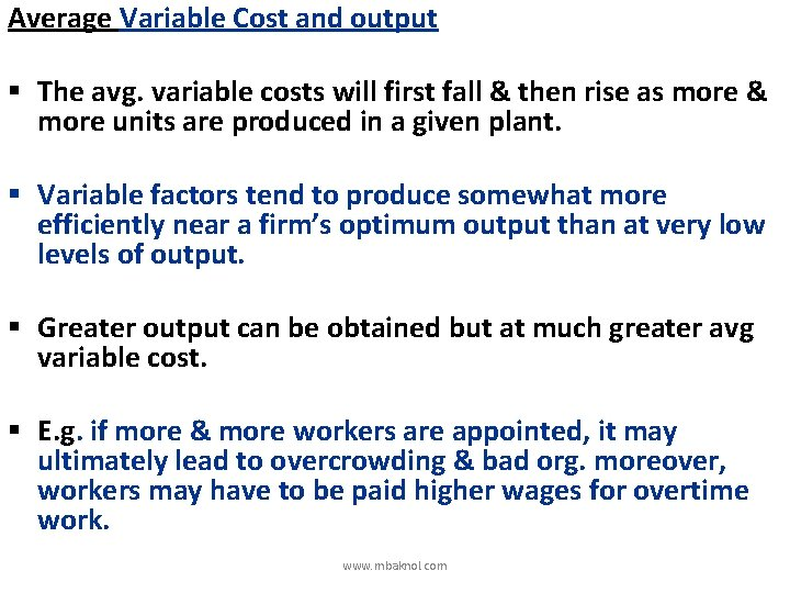 Average Variable Cost and output § The avg. variable costs will first fall &